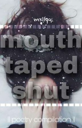 Mouth Taped Shut- a poetry compilation by mxllyq