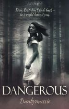 Dangerous (Friday Updates) by Bankymassie