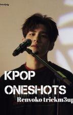 Kpop oneshots by seokmeup