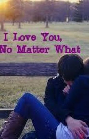 I Love You, No Matter What