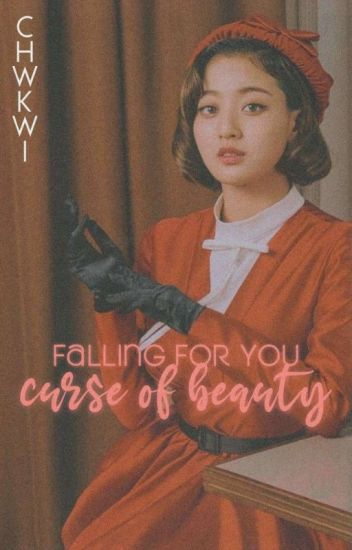 Falling For You: The Curse of Beauty