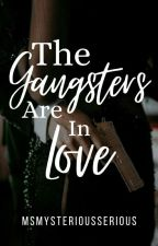 The Gangsters Are In Love by MsMysteriousSerious
