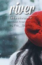 River //a.i. (Deutsche Übersetzung) by aTasteofSunshine