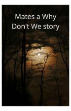 Mates a Why Don't We story by ImLilySeavey