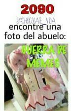 Guerra de Memos  by UnderNeko