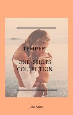 Temper: One-shots Collection +18 (Mature) by Lila-Mina