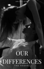 Sequel To:  Our Differences  by ariscloud