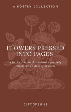 Flowers Pressed Into Pages by cityofsuns