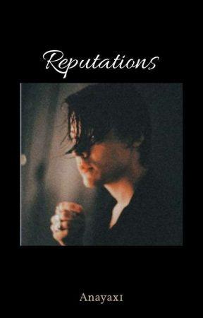Reputations | E.D by anayax1