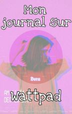 Mon journal sur Wattpad ❤ by rodaina6