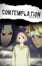 Contemplation (Anime fanfiction: Sasusaku) by Kikaraaa