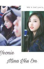 Yeonie... Mina Yêu Em (Minayeon/ Fanfic) by rinmin245
