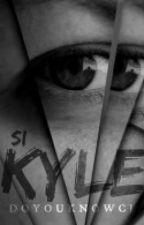 Si Kyle - Short Story by DoYouKnowCJ