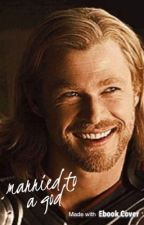 Married to a God  (Thor X reader) by EmilyFekete5