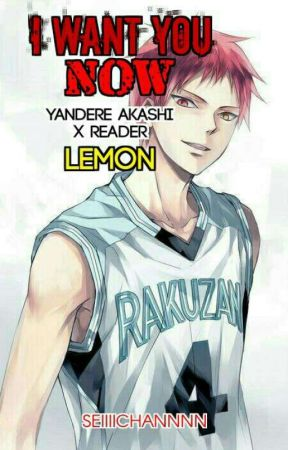 Yandere Akashi Seijuro x reader *LEMON*  by seiiii-channnn