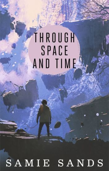 Through Space and Time