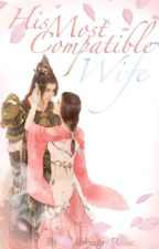 His Most Compatible Wife by CabbageRose5