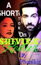 A SS on ♥️SHIVIKA'S REDUX💜(COMPLETED) by phanikiran9977