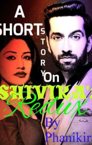 A SS on ♥️SHIVIKA'S REDUX💜(COMPLETED)