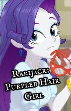 Rarijack: Purpled Hair Girl by MLPRarijackShipper