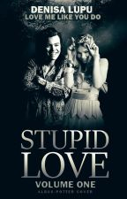 Stupid Love by -SweetWitch-