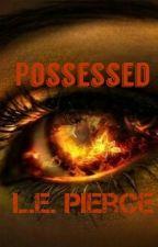 Possessed by DMorgan11