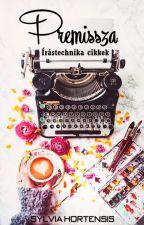 Premissza | Írástechnika cikkek by AuxEliza