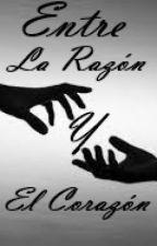 Entre la Razón y el Corazón by aniitaa_rb95