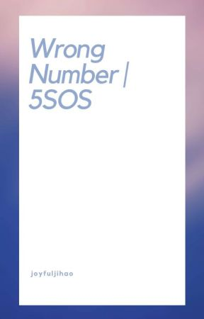 Wrong Number ~ 5SOS BOOK 1 *COMPLETED* by 17KatZi