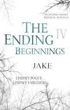 The Ending Beginnings IV: Jake by TeamLindsey