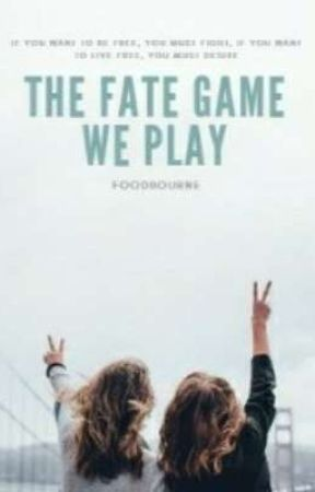 The Fate Game We Play by foodbourne