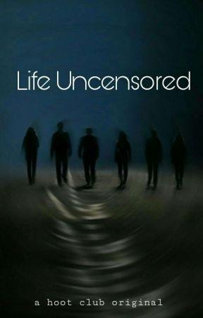 Life Uncensored  by TheHootClub