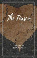 The Fiasco by Mubeen_S