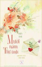 [ĐM - EDIT] Mười năm thư tình - Thiền Tinh by catt1606
