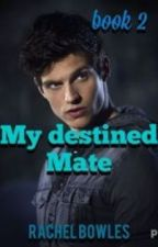 My destined mate book 2 by RachelBowles3