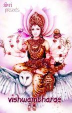 || Vishwambharae || [On Hold] by MadhavaPriyaa