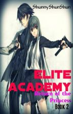 Elite Academy: Return of the Princess [Book 2] {Slow Update} by AcediaMoon