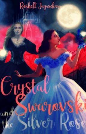 Crystal Swarovski and the Silver Rose (Book 2 of the Swarovski Chronicles) by R_J_2003