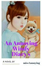 An Annoying Windy Diary's by Eeeewy
