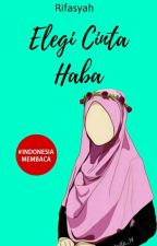 [RSSP 2] Elegi Cinta Haba [On Going] by Rifasyah