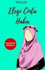 [RSSP 2] Elegi Cinta Haba [On Going] by Rifasyah
