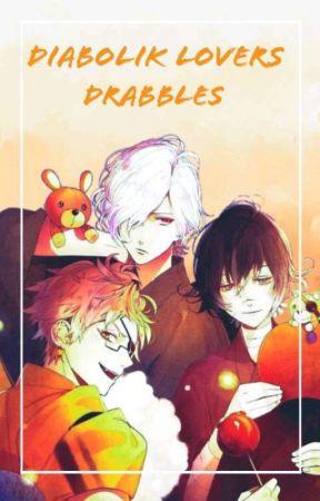 Diabolik Lovers|| Dribble Drabbles/Randomness/Rants/Facts&
