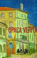 OPACA VERITÀ by chia--ra