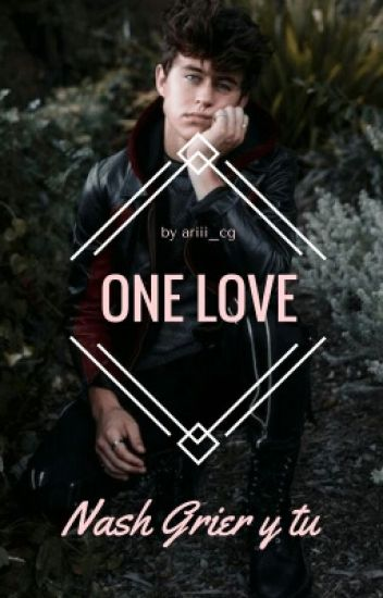 One Love (Nash Grier y tú)