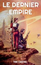 Le Dernier Empire by TakCastel