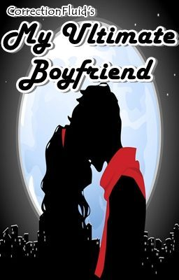 My Ultimate Boyfriend [PG - 13, MEDYO ON-GOING.]