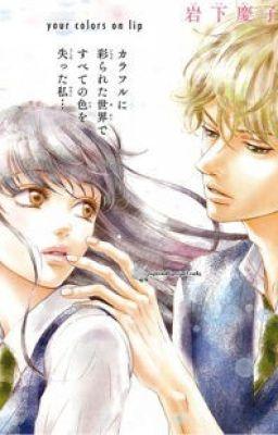 Đọc truyện [Manga / Hoàn] KUCHIBIRU NI KIMI NO IRO ( Your colors on lip )