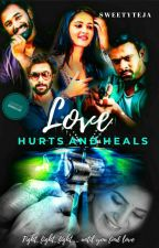 Love Hurts & Heals (Slow Updates) by SweetyTeja