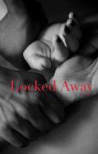 Locked Away by LoveSucksBad
