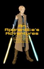 An Apprentice's Adventures (Star Wars) by laurenthefierce